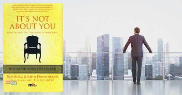 It's Not About You, Kisah Tentang Hal Terpenting Di Dunia Bisnis